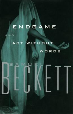 Endgame: A Play in One Act and Act Without Words, Samuel Beckett