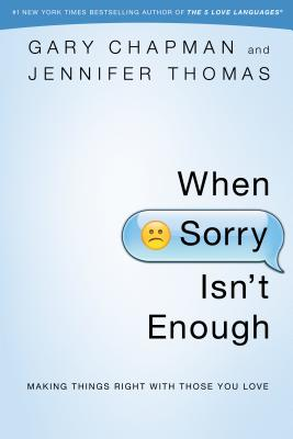 Image for When Sorry Isnt Enough: Making Things Right with Those You Love
