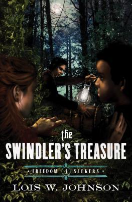 The Swindler's Treasure (Freedom Seekers), Johnson, Lois Walfrid