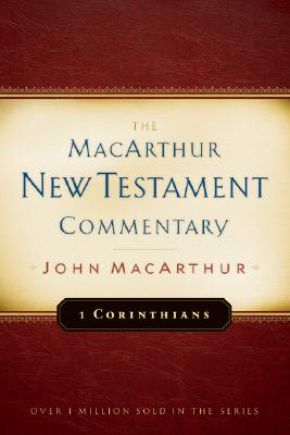 MNTC First Corinthians: New Testament Commentary (Macarthur New Testament Commentary Serie), John MacArthur Jr.