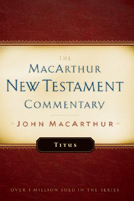 MNTC Titus: New Testament Commentary (Macarthur New Testament Commentary Serie), John MacArthur Jr.