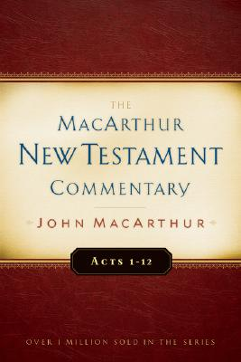Image for MNTC Acts 1-12: New Testament Commentary (Macarthur New Testament Commentary Serie)
