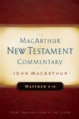 Image for MNTC Matthew 8-15: New Testament Commentary (MacArthur New Testament Commentary Series)