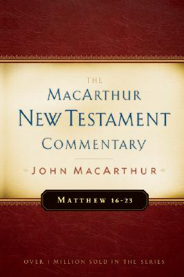 Image for Matthew 16-23: The MacArthur New Testament Commentary