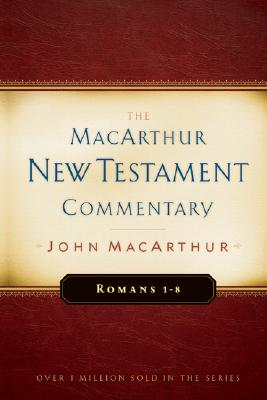 Image for MNTC Romans 1-8: New Testament Commentary (Macarthur New Testament Commentary Serie)