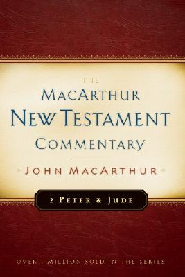 Second Peter and Jude -New Testament Commentary (Macarthur New Testament Commentary Serie), John MacArthur Jr.