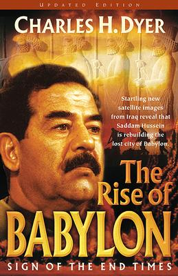 Image for The Rise of Babylon: Sign of the End Times (Revised Edition)