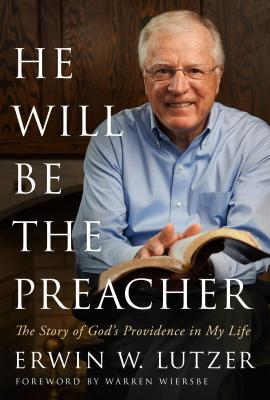 Image for He Will Be the Preacher: The Story of God's Providence in My Life