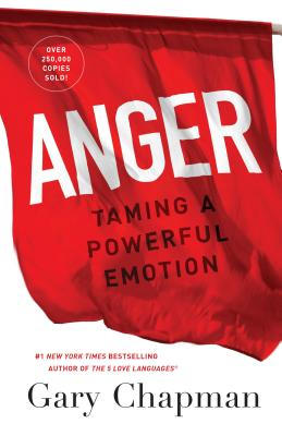 Image for Anger: Taming a Powerful Emotion