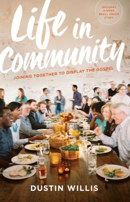 Image for Life in Community: Joining Together to Display the Gospel