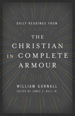 Image for The Christian in Complete Armour: Daily Readings in Spiritual Warfare