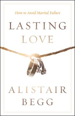 Image for Lasting Love: How to Avoid Marital Failure