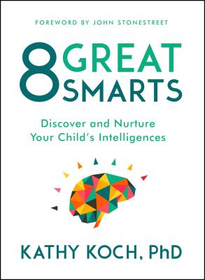 Image for 8 Great Smarts: Discover and Nurture Your Childs Intelligences