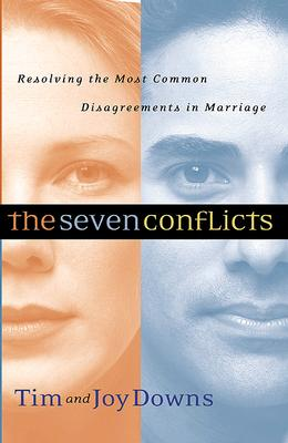 Image for The Seven Conflicts: Resolving the Most Common Disagreements in Marriage