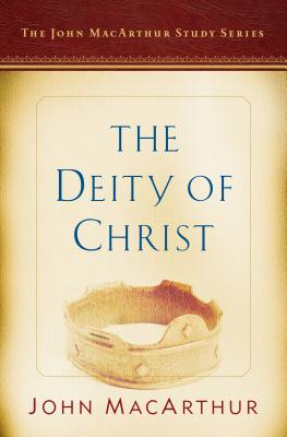 Image for The Deity of Christ: A John Macarthur Study Series