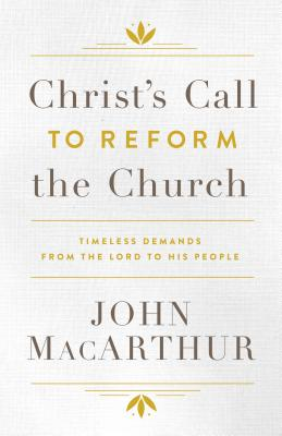 Image for Christ's Call to Reform the Church: Timeless Demands From the Lord to His People