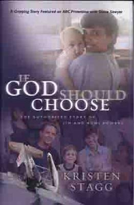 Image for If God Should Choose: The Authorized Story of Jim and Roni Bowers