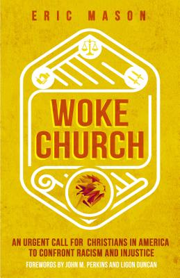 Image for Woke Church: An Urgent Call for Christians in America to Confront Racism and Injustice