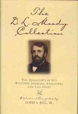 Image for The D.L. Moody Collection: The Highlights of His Writings, Sermons, Anecdotes, and Life Story
