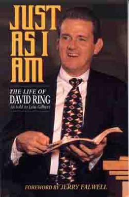 Image for Just As I Am: The Life of David Ring