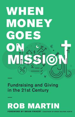 Image for When Money Goes on Mission: Fundraising and Giving in the 21st Century