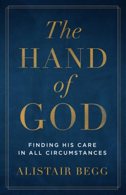 Image for The Hand of God: Finding His Care in All Circumstances
