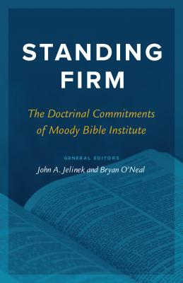 Image for Standing Firm: The Doctrinal Commitments of Moody Bible Institute