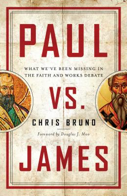 Image for Paul vs. James: What We've Been Missing in the Faith and Works Debate