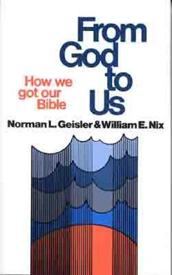 Image for From God To Us: How We Got Our Bible