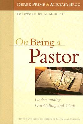 Image for On Being a Pastor: Understanding Our Calling and Work