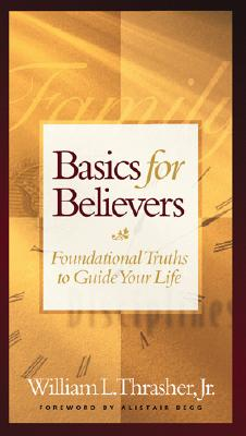 Image for Basics for Believers Gift Edition (Basic for Believers)