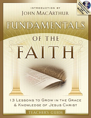 Image for Fundamentals of the Faith Teacher's Guide: 13 Lessons to Grow in the Grace and Knowledge of Jesus Christ