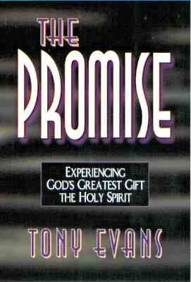 Image for The Promise: Experiencing God's Greatest Gift-the Holy Spirit