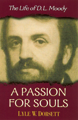 Image for A Passion for Souls: The Life of D.L. Moody