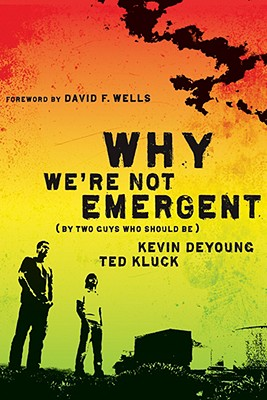 Image for Why We're Not Emergent: By Two Guys Who Should Be