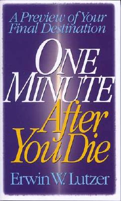 Image for One Minute After You Die: A Preview of Your Final Destination
