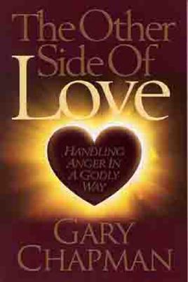 Image for Other Side of Love Handling Anger in a Godly Way