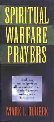 Spiritual Warfare Prayers, Bubeck, Mark I.