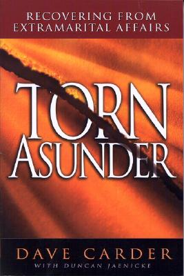 Image for Torn Asunder: Recovering From Extramarital Affairs