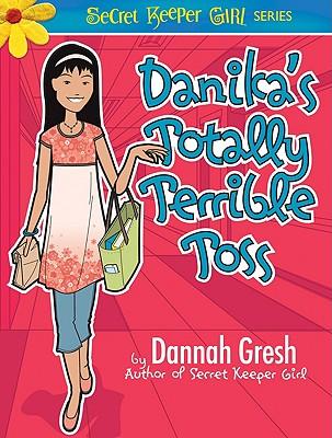 Image for Danika's Totally Terrible Toss (Secret Keeper Girl)