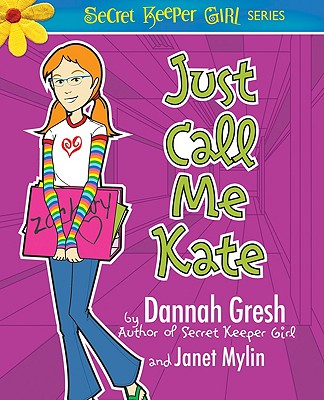 Image for Just Call Me Kate (Secret Keeper Girl Fiction)
