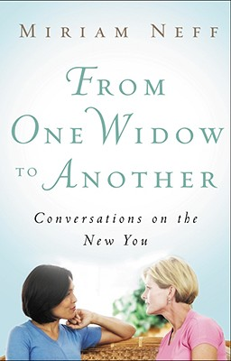 Image for From One Widow to Another: Conversations on the New You