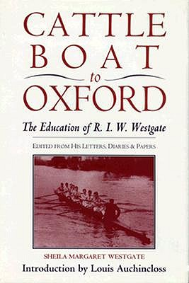 Image for Cattle Boat to Oxford: The Education of R.I.W. Westgate