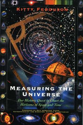 Image for Measuring the Universe: Our Historic Quest to Chart the horizons of Space and Time