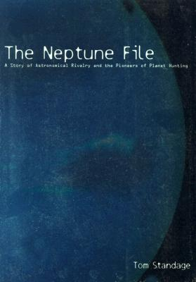 Image for The Neptune File: a Story of Astronomical Rivalry and the Pioneers of Planet Hunting