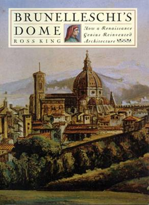 Image for BRUNELLESCHI'S DOME: How a Renaissance Genius Rein
