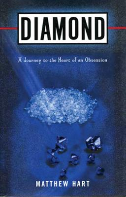 Image for Diamond: A Journey to the Heart of an Obsession