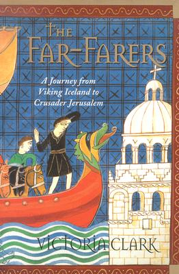 Image for The Far-Farers: a Journey from Viking Iceland to Crusader Jerusalem