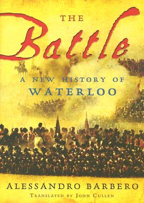 Image for The Battle A New History Of Waterloo