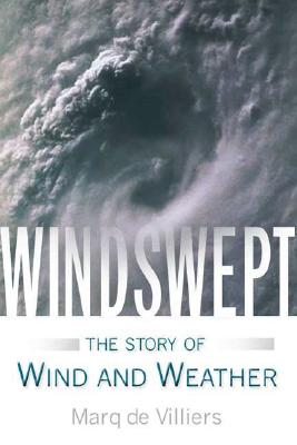 WINDSWEPT : THE STORY OF AIR IN PERPETUA, MARQ DE VILLERS
